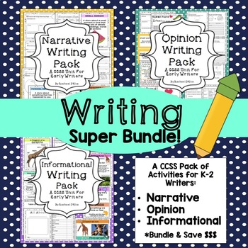 Writing Bundle!  CCSS Pack for K-2 {Narrative, Opinion, In