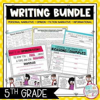 Writing Bundle: Personal Narrative, Informational, Opinion & Fiction 5TH GRADE