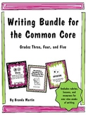 Writing Bundle for the Common Core: Opinion, Narrative, and Informative