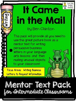 Writing Business Letters - It Came in the Mail, by B. Clanton as Mentor Text