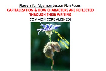Writing & Capitalization Lesson Plan, Activities, Handouts- Flowers for Algernon