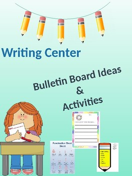 Writing Center- Activities and Bulletin Boards Ideas- Printable