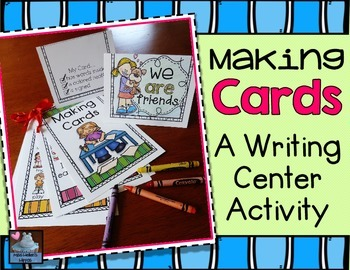 Writing Center Activity:  Making Cards