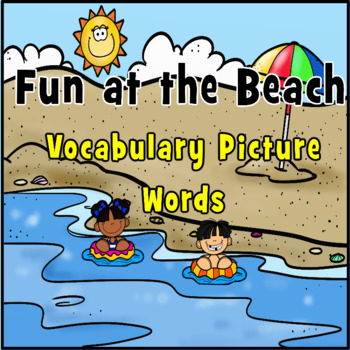 Writing Center: Fun at the Beach Picture Vocabulary Words