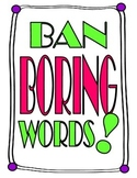Writing Center Posters: Ban Boring Words