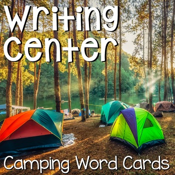 Writing Center Word Cards: Camping Words