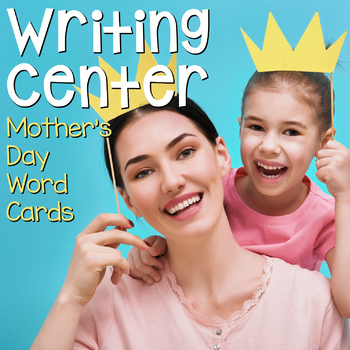Writing Center Word Cards: Mother's Day