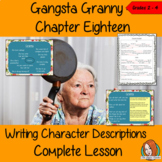 Writing Character Descriptions Lesson  – Gangsta Granny