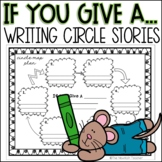 Writing Circle Stories - If You Give A...