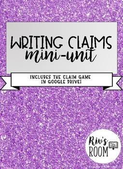 Writing Claims Mini-Unit - INCLUDES THE CLAIM GAME!