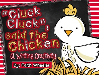 """Writing - """"Cluck, Cluck"""", said the Chicken"""