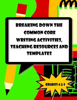Writing Common Core Activities,Resources & Templates Grades 4 & 5