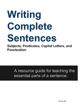 Writing Complete Sentences- elementary-high school age appropriate