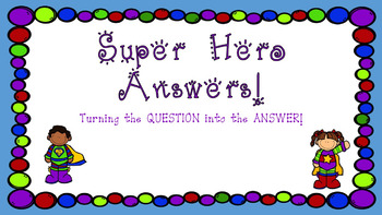 Writing Complete Sentences to Answer Questions (SUPER Hero Answers) EDITABLE!
