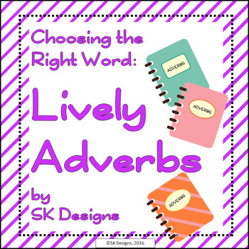 Writing Composition Skills: Word Choice Adverbs, Vocabulary Synonyms Printables