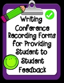 Writing Conference Recording Forms for Student to Student