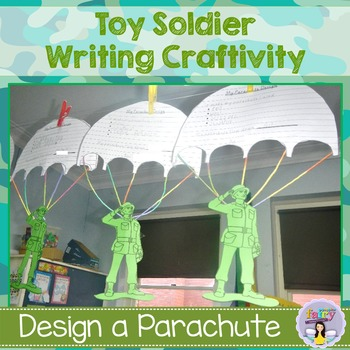 Writing Craftivity - Design a Parachute for a Toy Soldier