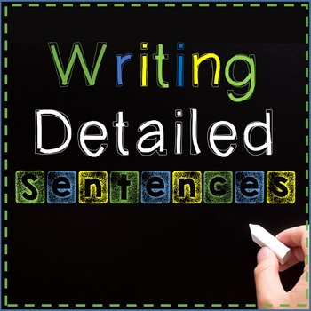 Writing Detailed Sentences Interactive PowerPoint and Worksheet