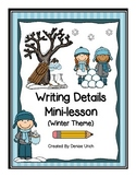 Writing Details/Writing Paragraphs: 1 Day Mini-lesson = Success! (Winter Theme)
