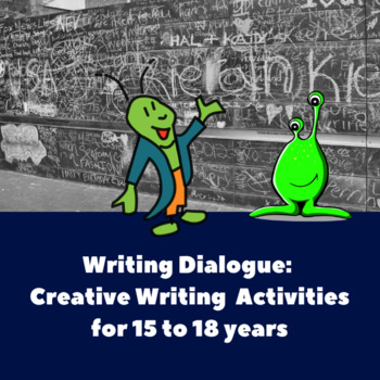 Writing Dialogue: Creative Writing Activities for 15 to 18 years