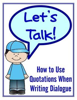 Writing Dialogue: Quotations in Written Conversation (test, activity, notebook)