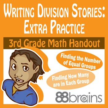Writing Division Stories: Extra Practice pgs. 40-42 (CCSS)