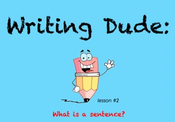 Writing Dude: What is a sentence?