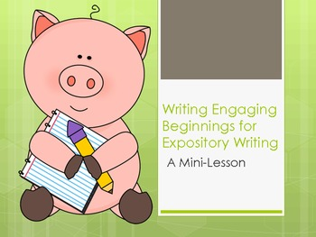 Writing Engaging Beginnings for Expository Writing:  A Mini-Lesson