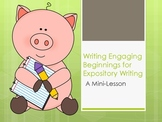 Writing Engaging Beginnings for Expository Writing:  A Min