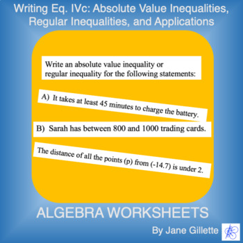 Writing Eq. IVc: Inequalities and Absolute Value Inequalites, and Applications