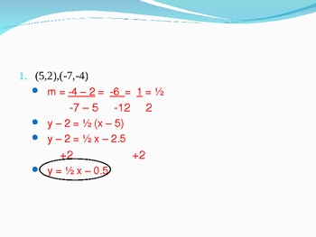 Writing Equations in Slope-Intercept Form (using Point-Slope form)