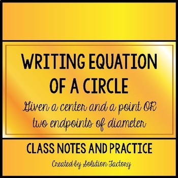 Writing Equation of a Circle (center and a point OR two points on the circle)