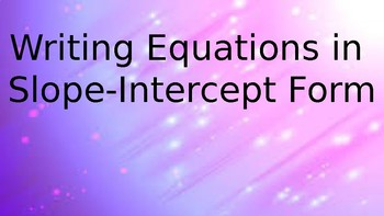 Writing Equations In Slope-Intercept Form PowerPoint