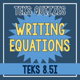 Writing Equations Quiz (TEKS 8.5I)
