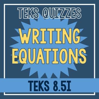 Writing Equations Quiz (TEKS 8.5I)
