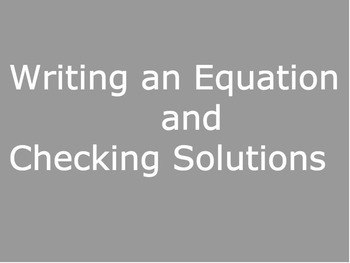 Writing Equations and Checking Solutions Task