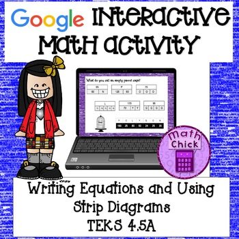 Writing Equations and Using Strip Diagrams TEKS 4.5A Googl