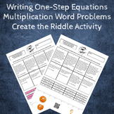 Writing Equations from Word Problems Create the Riddle Activity - Multiplying