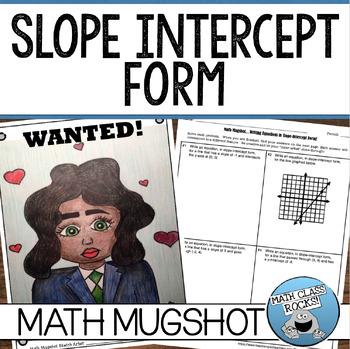"WRITING EQUATIONS IN SLOPE-INTERCEPT FORM - ""MATH MUGSHOT"""