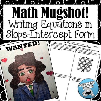 Writing Equations In Slope Intercept Form Math Mugshot By Math