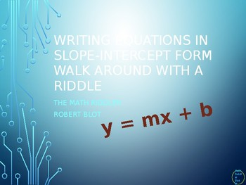 Writing Equations in Slope Intercept Form Walk Around or Gallery Walk Riddle