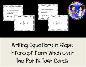Writing Equations in Slope Intercept Form When Given Two Points Task Cards