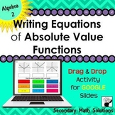 Writing Equations of Absolute Value Functions Digital Drag & Drop Activity
