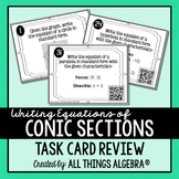 Writing Equations of Conic Sections Task Cards