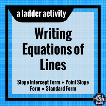 Writing Equations of Lines Ladder Activity