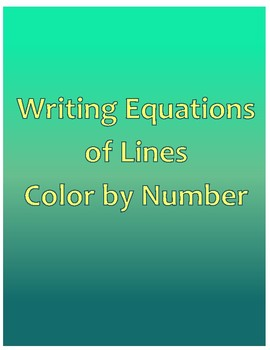 Writing Equations of Lines Color by Number