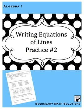 Writing Equations of Lines Practice #2