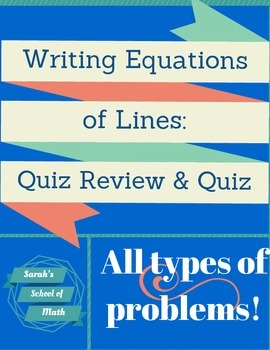 Writing Equations of Lines Quiz and Quiz Review