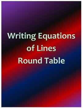 Writing Equations of Lines Round Table