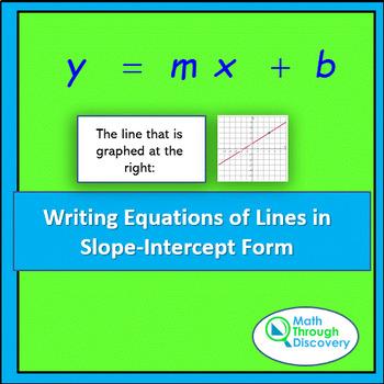 Algebra:  Writing Equations of Lines in Slope-Intercept Form
